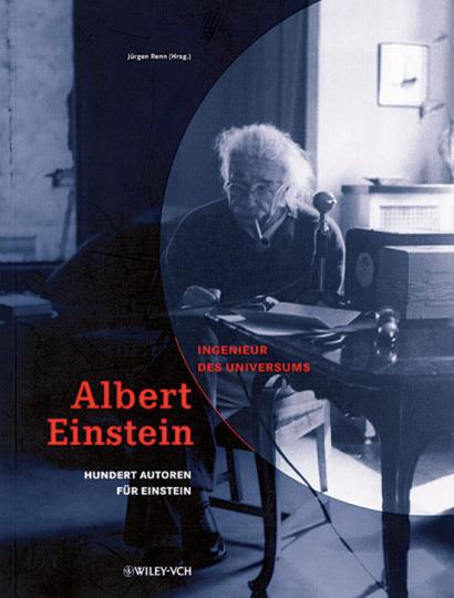 Albert Einstein - Ingenieur des Universums - 100 Autoren für Einstein