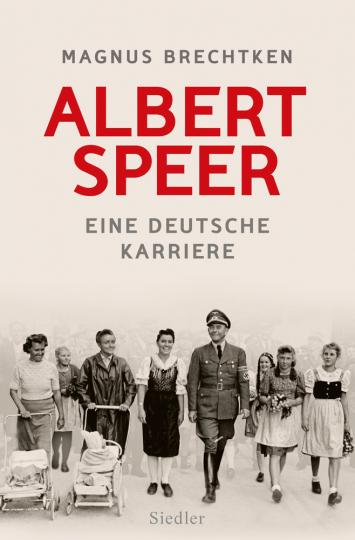 Albert Speer. Eine deutsche Karriere.