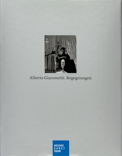 Alberto Giacometti. Begegnungen.