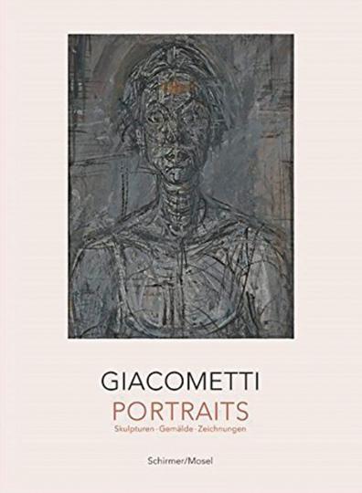 Alberto Giacometti. Portraits. Skulpturen, Gemälde, Zeichnungen.