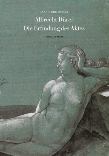 Albrecht Dürer. Die Erfindung des Aktes.