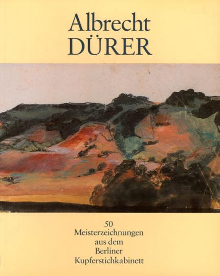 Albrecht Dürer. Meisterzeichnungen aus dem Berliner Kupferstichkabinett.