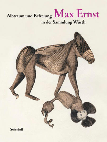 Albtraum und Befreiung. Max Ernst in der Sammlung Würth.