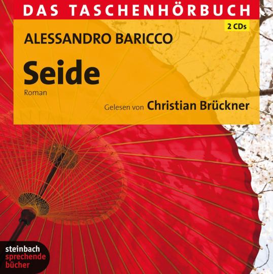 Alessandro Baricco. Seide. Roman. 2 CDs.
