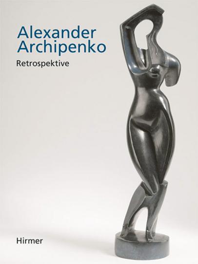 Alexander Archipenko. Retrospektive.
