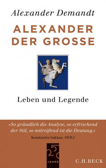 Alexander der Große. Leben und Legende.