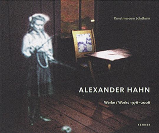 Alexander Hahn. Werke 1976 bis 2006.