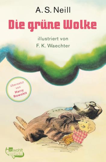 Alexander Sutherland Neill. Die grüne Wolke.
