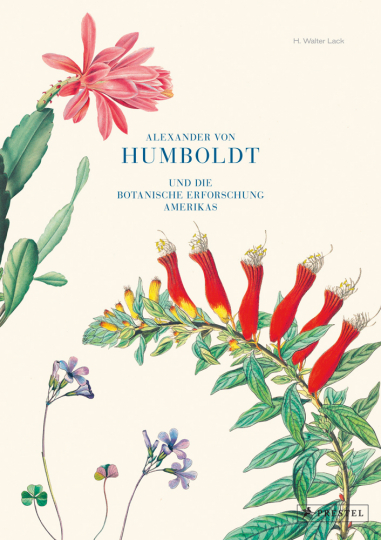 Alexander von Humboldt und die botanische Erforschung Amerikas.