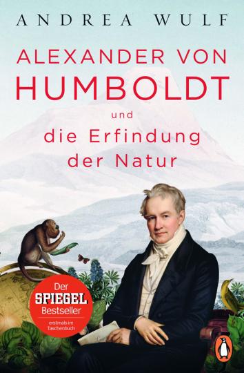 Alexander von Humboldt und die Erfindung der Natur.