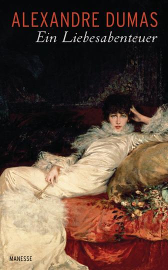 Alexandre Dumas. Ein Liebesabenteuer.