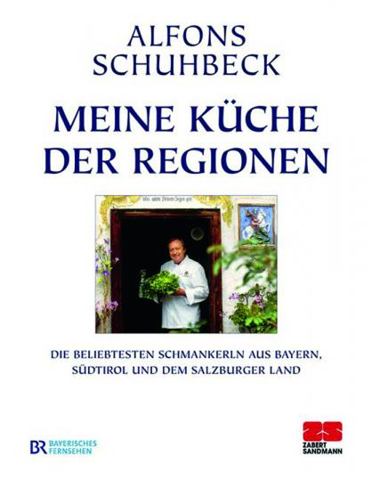 Alfons Schuhbeck. Meine Küche der Regionen. Die beliebtesten ...