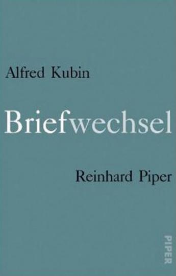 Alfred Kubin, Reinhard Piper. Briefwechsel.