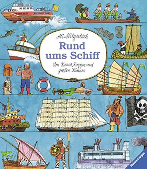 Ali Mitgutsch. Rund ums Schiff. Von Kanus, Koggen und großen Kähnen.