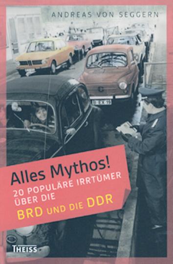 Alles Mythos - BRD & DDR