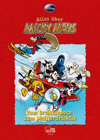 Alles über Micky Maus. Vom Dreikäsehoch zum Meisterdetektiv.