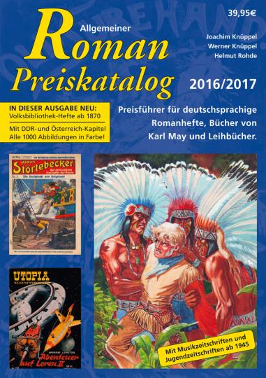 Allgemeiner Roman-Preiskatalog 2016 / 2017. Preisführer für deutschsprachige Romanhefte, Bücher von Karl May und Leihbücher.