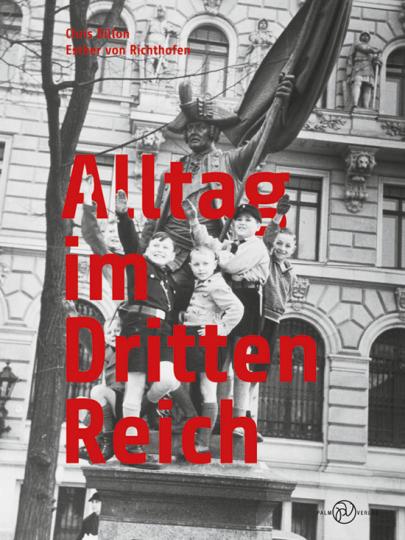 Alltag im Dritten Reich.