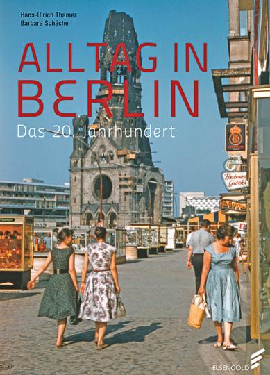Alltag in Berlin. Das 20. Jahrhundert.