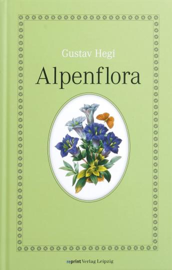 Alpenflora. Die verbreitetsten Alpenpflanzen von Bayern, Österreich und der Schweiz. Reprint der Ausgabe München 1937.