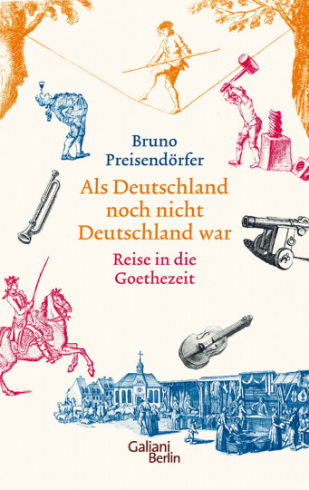 Als Deutschland noch nicht Deutschland war - Eine Reise in die Goethezeit