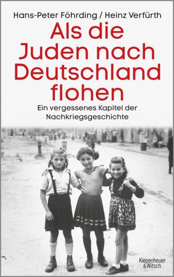 Als die Juden nach Deutschland flohen. Ein vergessenes Kapitel der Nachkriegsgeschichte.