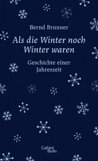 Als die Winter noch Winter waren. Geschichte einer Jahreszeit.