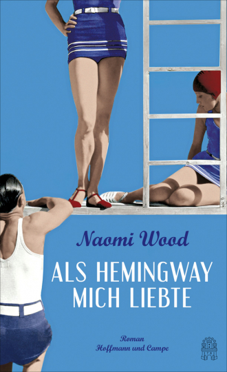 Als Hemingway mich liebte. Roman.