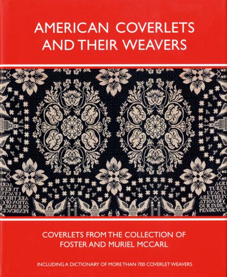 American Coverlets and Their Weavers. Gewebte Tagesdecken aus der Sammlung Foster and Muriel McCarl.