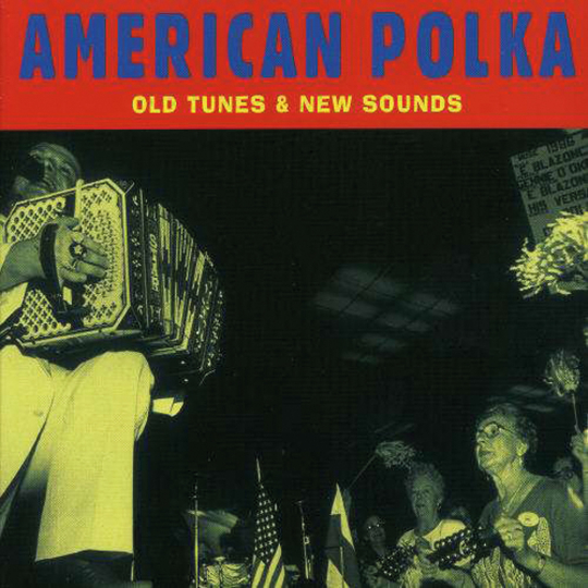 American Polka. Old Tunes & New Sounds. CD.