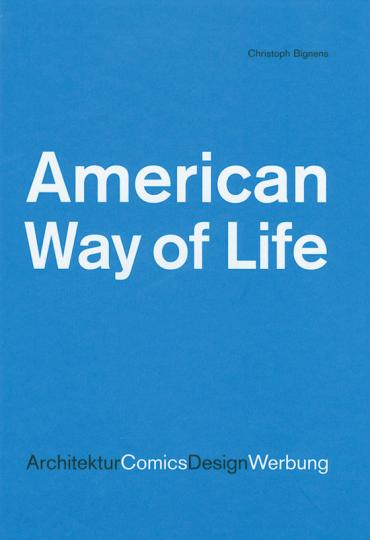 American Way of Life. Architektur. Comics. Design. Werbung.