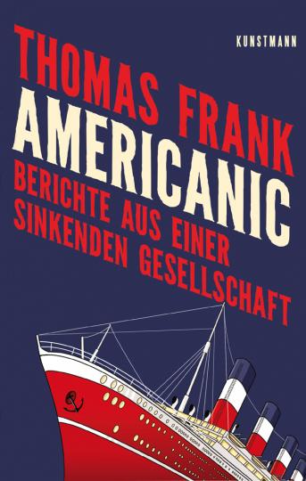 Americanic. Berichte aus einer sinkenden Gesellschaft.