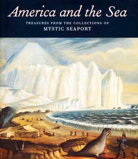 Amerika & die See. Schätze der Sammlung Mystic Seaport.