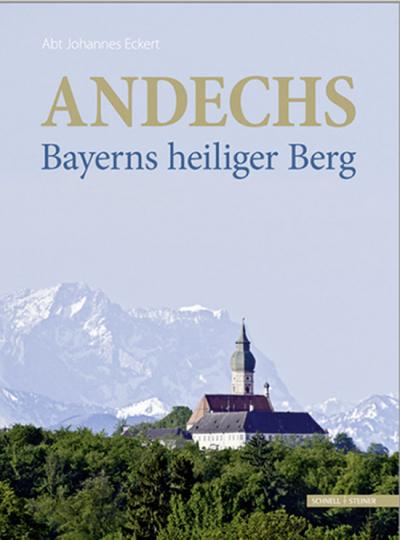 Andechs. Bayerns heiliger Berg.