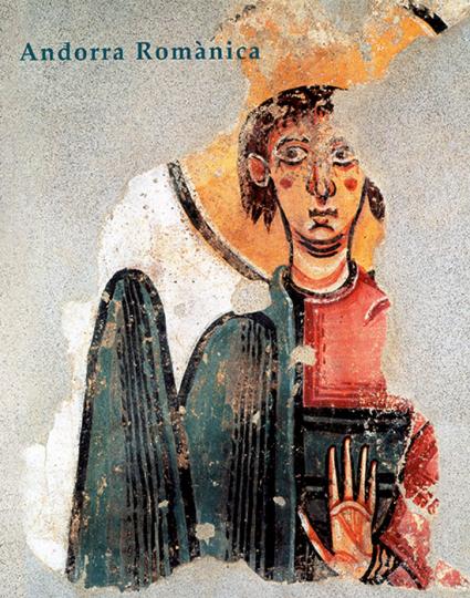 Andorra Romànica. Katalanische u. westeuropäische Wandmalereien des 12. Jh.