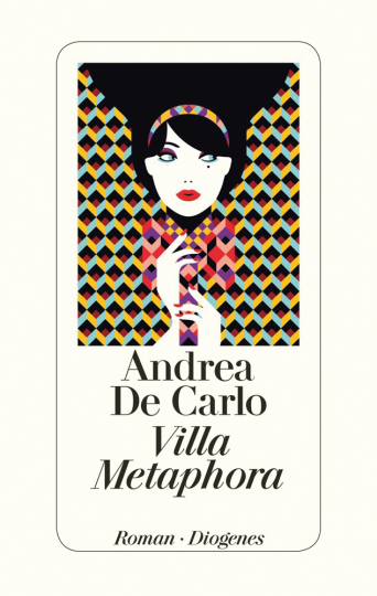Andrea De Carlo. Villa Metaphora. Roman.