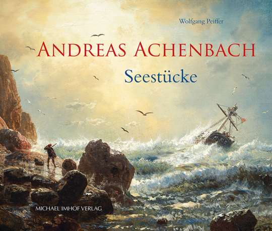 Andreas Achenbach. Seestücke.