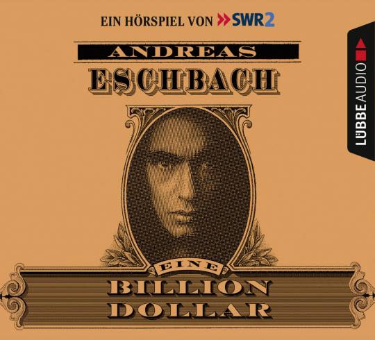 Andreas Eschbach. Eine Billion Dollar. Hörspiel des SWR. 4 CDs.