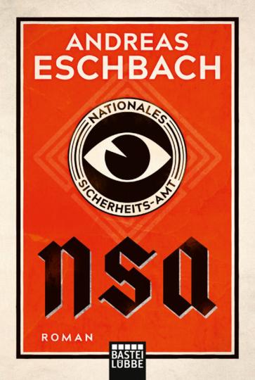 Andreas Eschbach. NSA. Nationales Sicherheits-Amt. Roman.