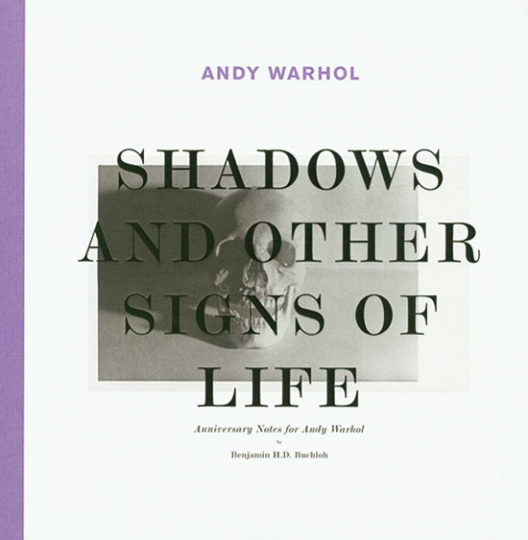 Andy Warhol. Shadows And Other Signs of Life.