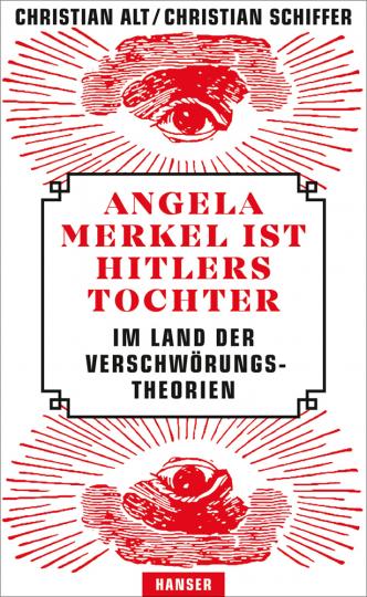 Angela Merkel ist Hitlers Tochter. Im Land der Verschwörungstheorien.