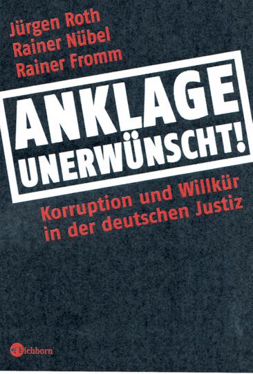 Anklage unerwünscht Korruption und Willkür in der deutschen Justiz