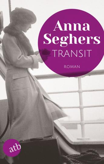 Anna Seghers. Transit. Roman.