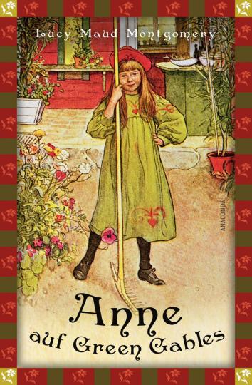 Anne auf Green Gables. Neuübersetzung.