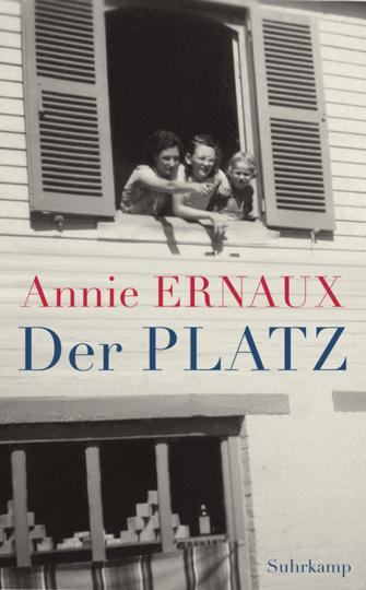 Annie Ernaux. Der Platz. Roman.