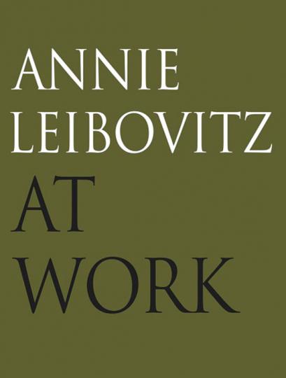 Annie Leibovitz. At Work.