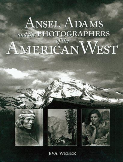 Ansel Adams and the Photographers of the American West.