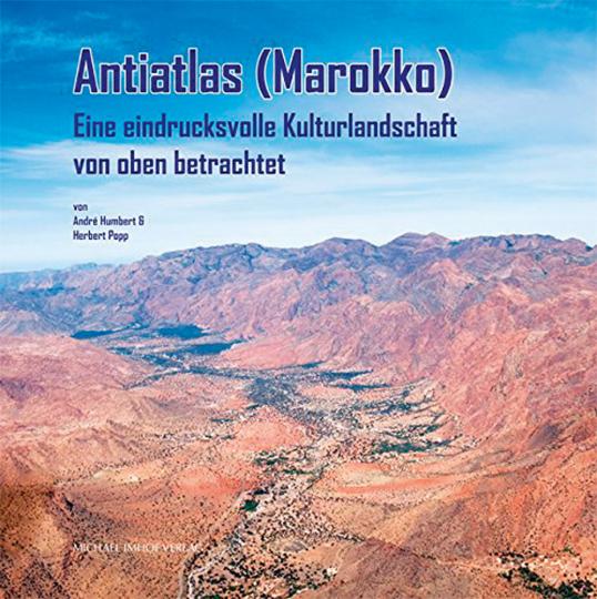 Antiatlas (Marokko). Eine eindrucksvolle Kulturlandschaft von oben betrachtet.