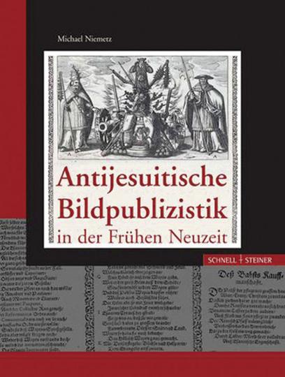 Antijesuitische Bildpublizistik in der Frühen Neuzeit. Geschichte, Ikonographie und Ikonologie.