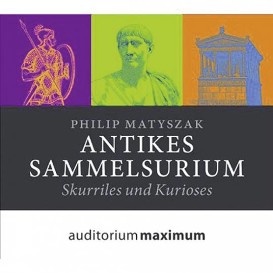 Antikes Sammelsurium. Skuriles und Kurioses. CD.